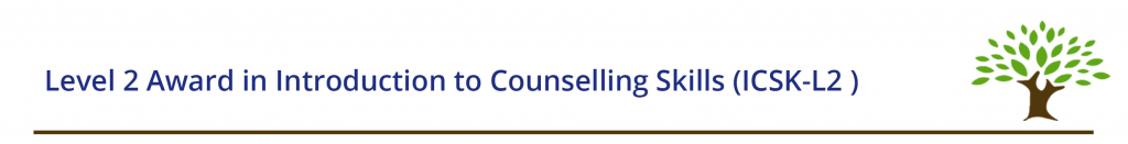Level 2 Award in Introduction to Counselling Skills (ICSK-L2 )